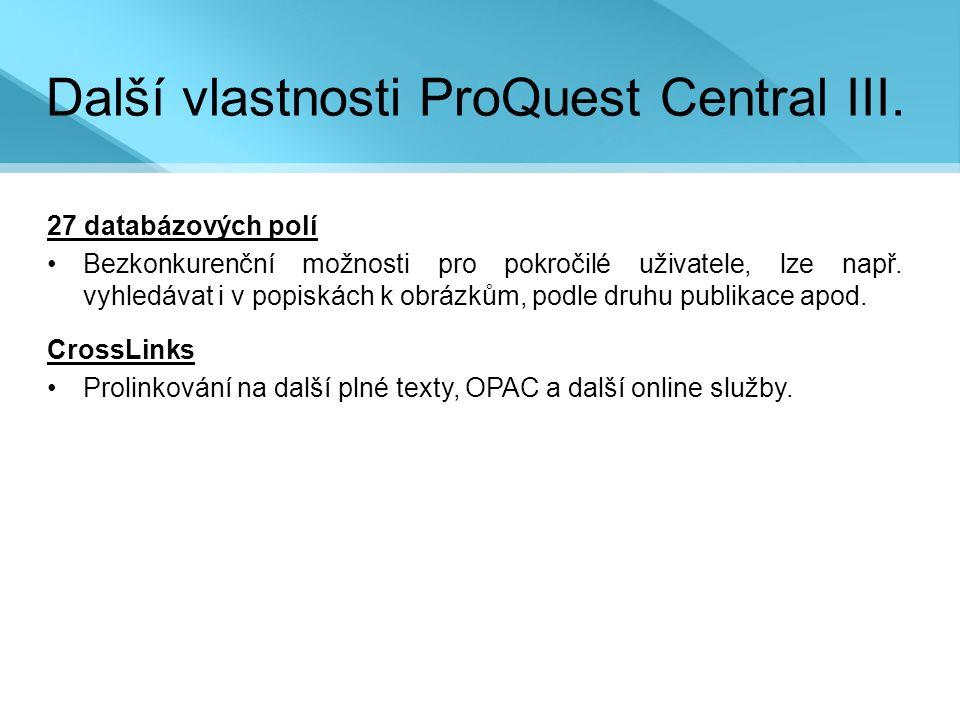 Další vlastnosti ProQuest Central III.