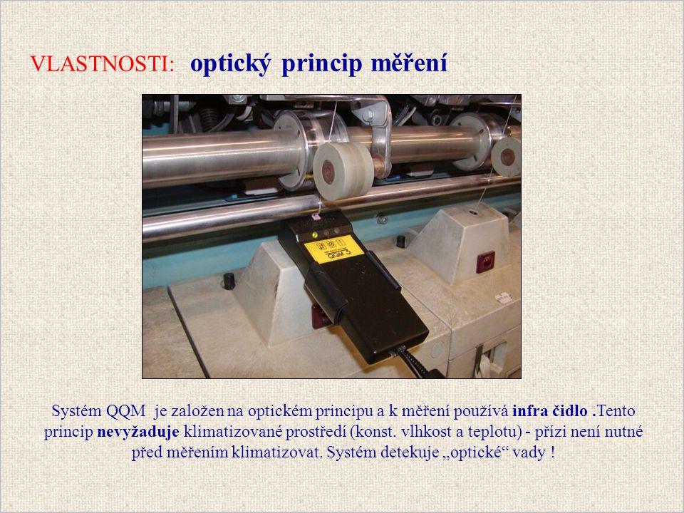Systém QQM je založen na optickém principu a k měření používá infra čidlo.Tento princip nevyžaduje klimatizované prostředí (konst.