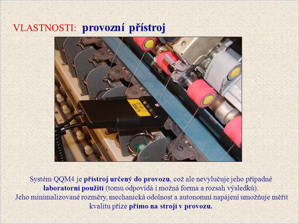 Systém QQM4 je přístroj určený do provozu, což ale nevylučuje jeho případné laboratorní použití (tomu odpovídá i možná forma a rozsah výsledků).