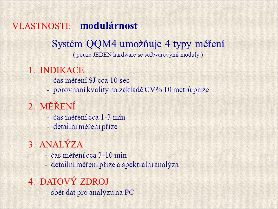 VLASTNOSTI: modulárnost Systém QQM4 umožňuje 4 typy měření 1.
