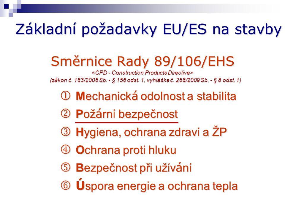 Základní požadavky EU/ES na stavby Směrnice Rady 89/106/EHS « CPD - Construction Products Directive » (z á kon č.