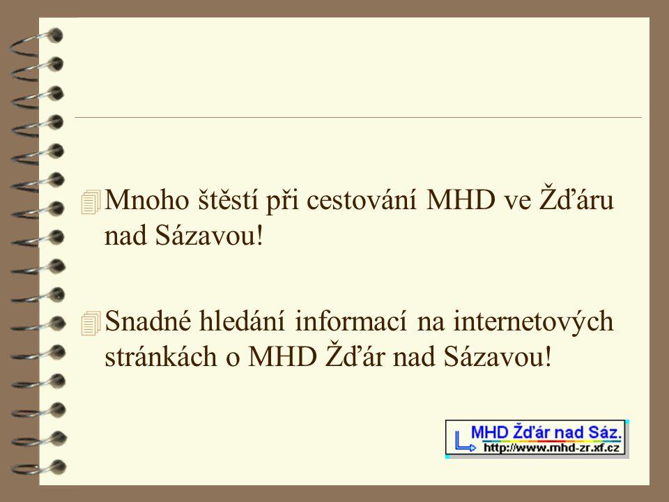4 Mnoho štěstí při cestování MHD ve Žďáru nad Sázavou! 4 Snadné hledání informací na internetových stránkách o MHD Žďár nad Sázavou!