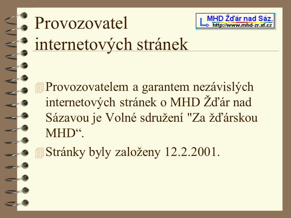 Provozovatel internetových stránek 4 Provozovatelem a garantem nezávislých internetových stránek o MHD Žďár nad Sázavou je Volné sdružení