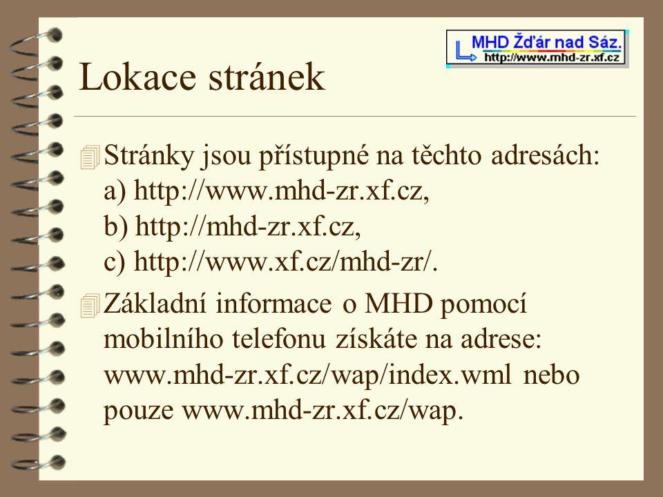 Lokace stránek 4 Stránky jsou přístupné na těchto adresách: a) http://www.mhd-zr.xf.cz, b) http://mhd-zr.xf.cz, c) http://www.xf.cz/mhd-zr/. 4 Základn