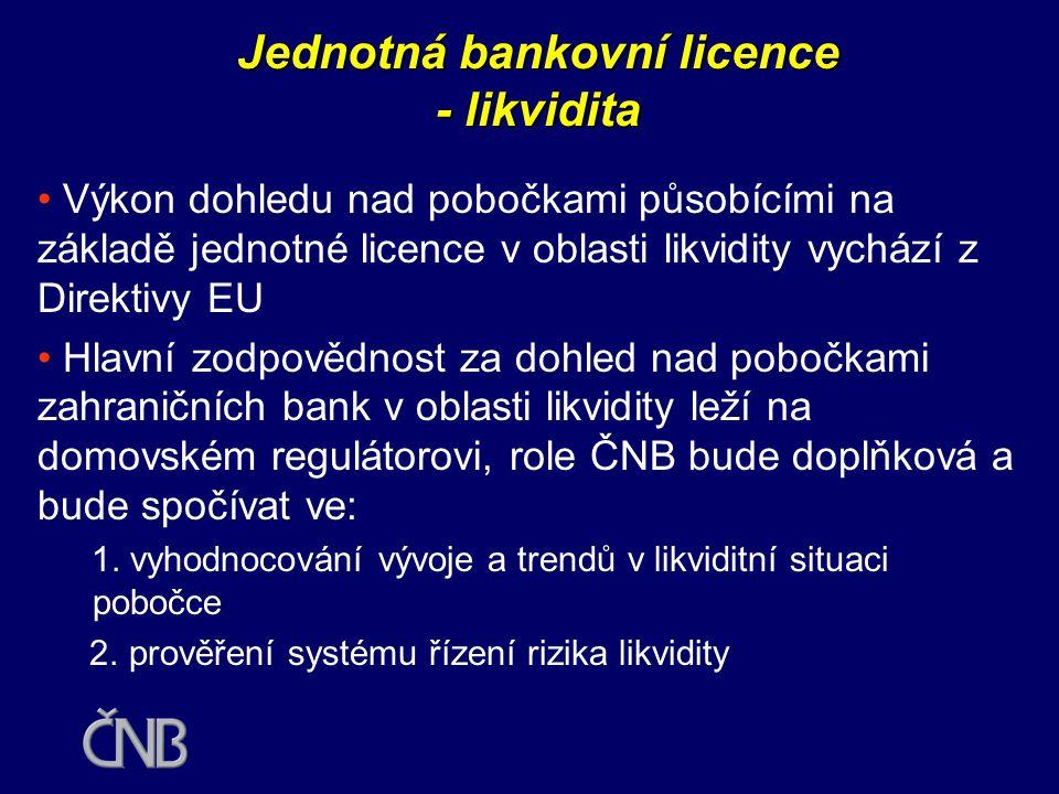Jednotná bankovní licence - pobočky zahr. bank •V ČR k dnešnímu dni působí 9 poboček zahraničních bank, k přechodu do režimu jednotné licence dochází