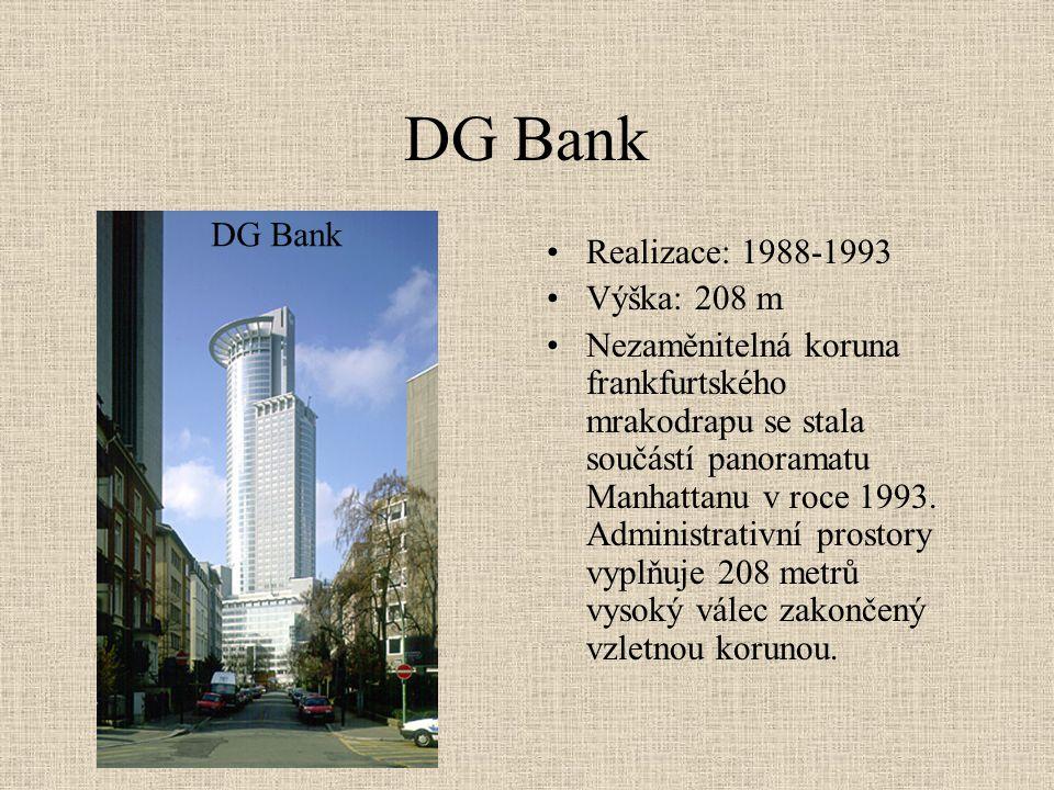 Messeturm •Realizace: 1988-1991 •Výška: 256 metrů •Mrakodrap pro Frankfurtské veletrhy připomínající nabroušenou tužku.Messeturm se stala v době svého vzniku nejvyšší stavbou Evropy, po šesti letech však byla poražena sousední Commerzbank.