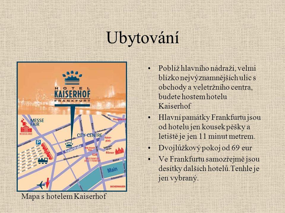 Ubytování •Poblíž hlavního nádraží, velmi blízko nejvýznamnějších ulic s obchody a veletržního centra, budete hostem hotelu Kaiserhof •Hlavní památky