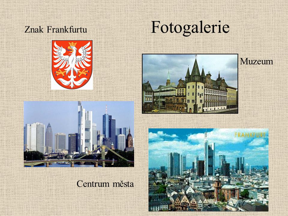 Fotogalerie Znak Frankfurtu Muzeum Centrum města
