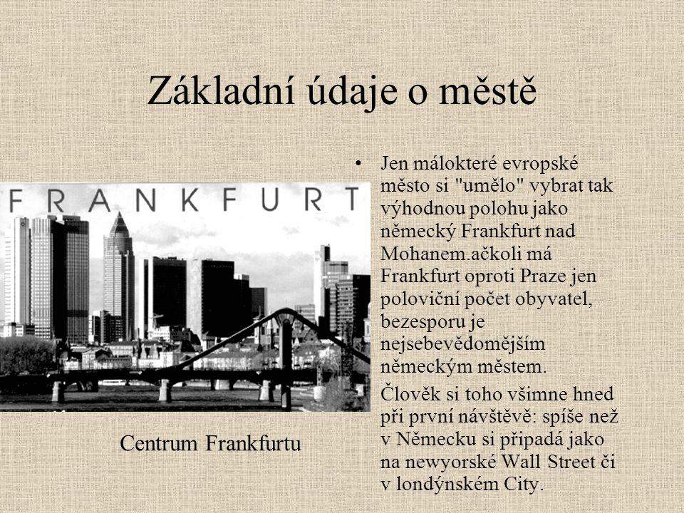 Základní údaje o městě •Prosklené mrakodrapy v centru a moderní architektura bankovních domů dávají tušit, čím město žije.
