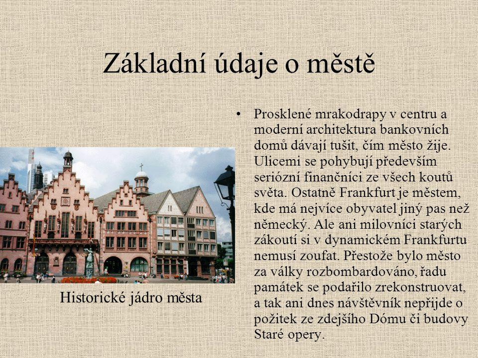 Historie města Centrum města • Od roku 1527 se zde korunovaly němečtí králové.