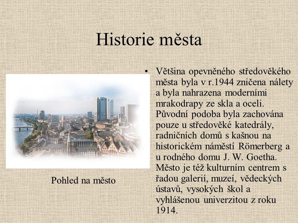 Historie města •Většina opevněného středověkého města byla v r.1944 zničena nálety a byla nahrazena moderními mrakodrapy ze skla a oceli. Původní podo