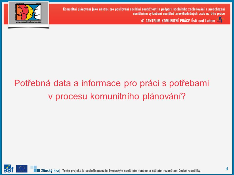 4 Potřebná data a informace pro práci s potřebami v procesu komunitního plánování?