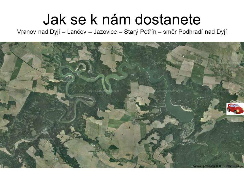 Jak se k nám dostanete Vranov nad Dyjí – Lančov – Jazovice – Starý Petřín – směr Podhradí nad Dyjí