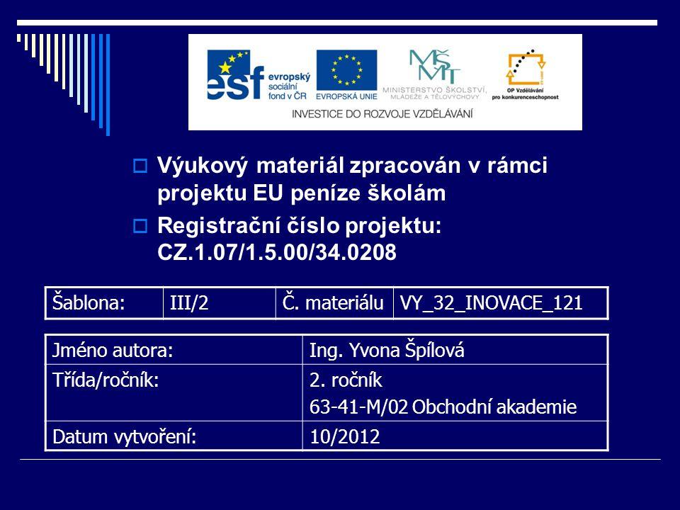  Výukový materiál zpracován v rámci projektu EU peníze školám  Registrační číslo projektu: CZ.1.07/1.5.00/34.0208 Šablona:III/2Č. materiáluVY_32_INO