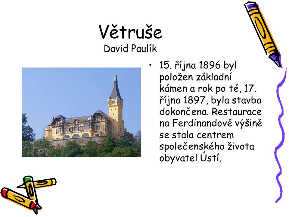 Větruše David Paulík •15. října 1896 byl položen základní kámen a rok po té, 17. října 1897, byla stavba dokončena. Restaurace na Ferdinandově výšině