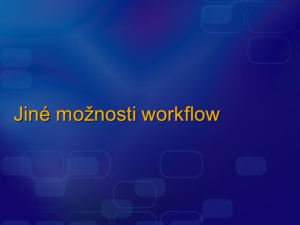 Jiné možnosti workflow