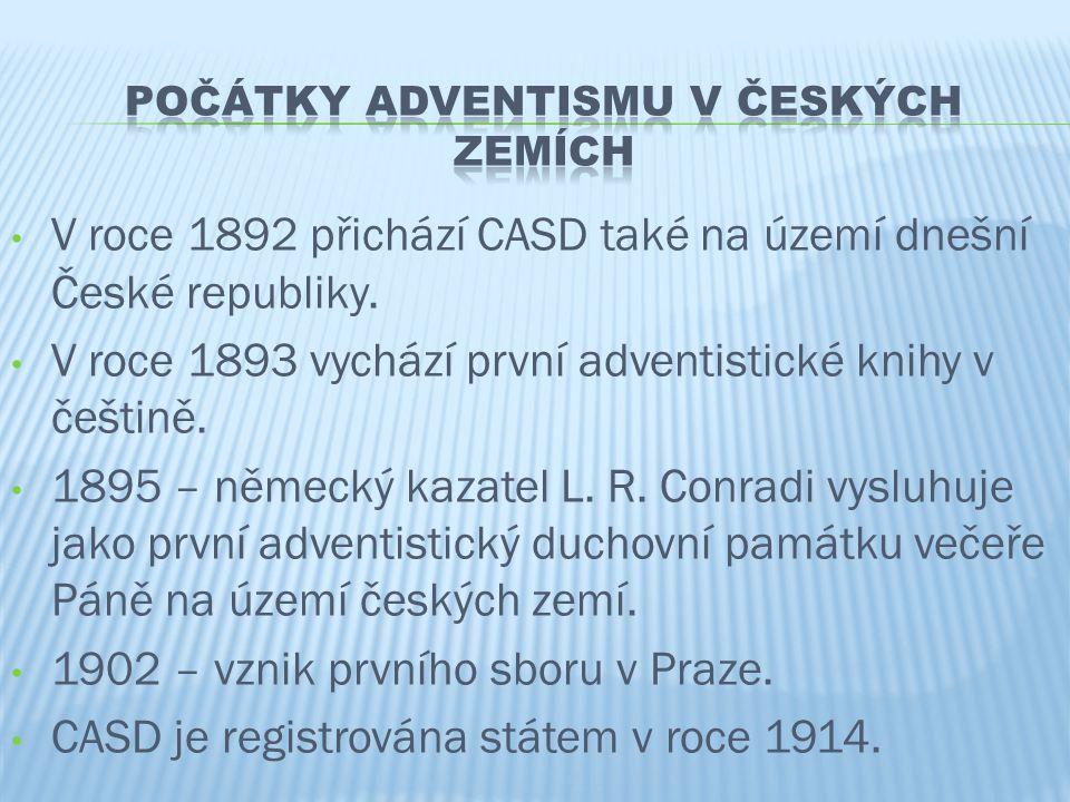 • V roce 1892 přichází CASD také na území dnešní České republiky. • V roce 1893 vychází první adventistické knihy v češtině. • 1895 – německý kazatel