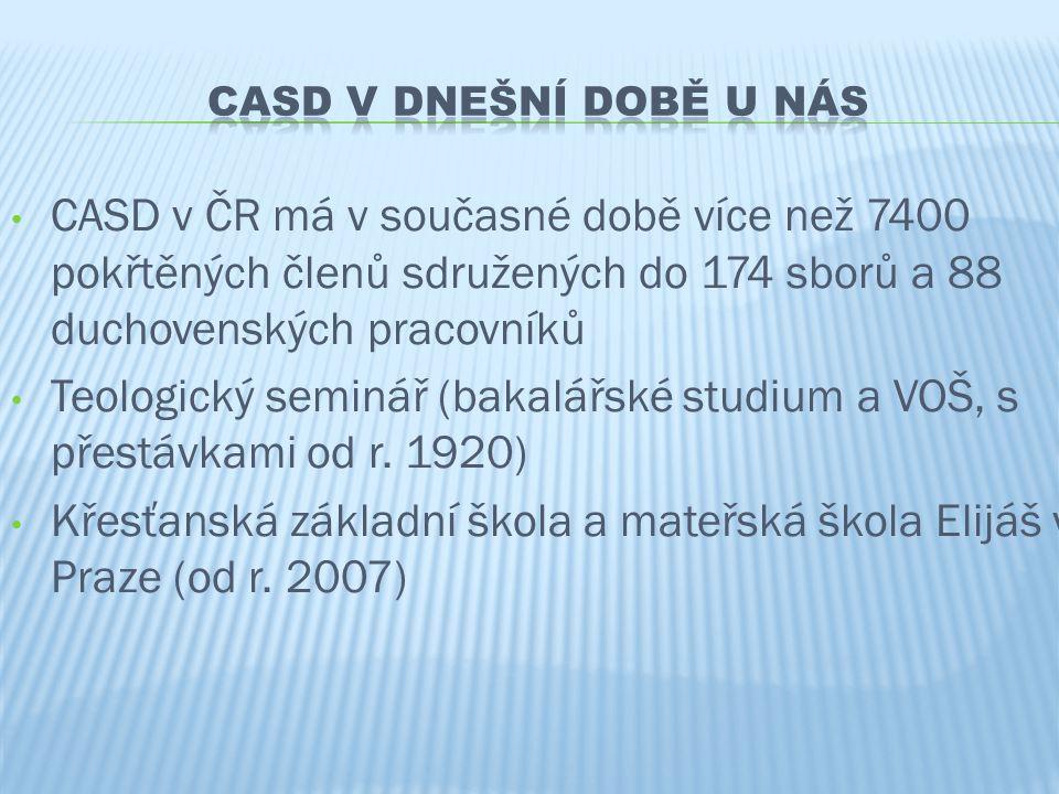 • CASD v ČR má v současné době více než 7400 pokřtěných členů sdružených do 174 sborů a 88 duchovenských pracovníků • Teologický seminář (bakalářské s