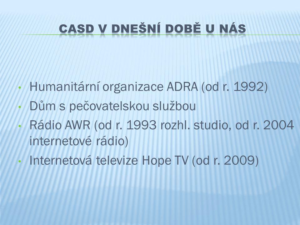 • Humanitární organizace ADRA (od r. 1992) • Dům s pečovatelskou službou • Rádio AWR (od r. 1993 rozhl. studio, od r. 2004 internetové rádio) • Intern