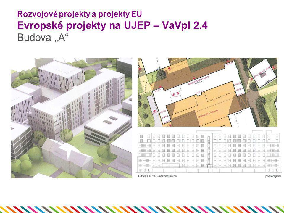 """Rozvojové projekty a projekty EU Evropské projekty na UJEP – VaVpI 2.4 Budova """"A"""""""