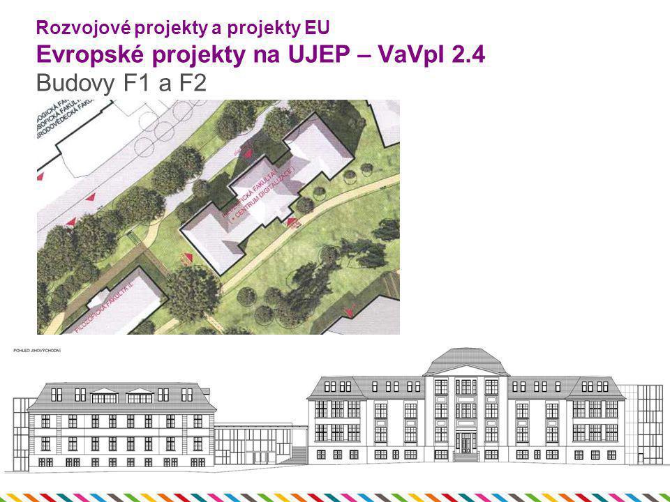 Rozvojové projekty a projekty EU Evropské projekty na UJEP – VaVpI 2.4 Budovy F1 a F2
