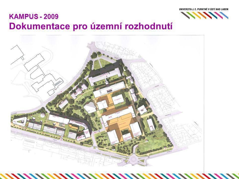 KAMPUS - 2009 KAMPUS - 2009 Dokumentace pro územní rozhodnutí