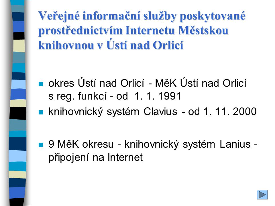 Veřejné informační služby poskytované prostřednictvím Internetu Městskou knihovnou v Ústí nad Orlicí n okres Ústí nad Orlicí - MěK Ústí nad Orlicí s r