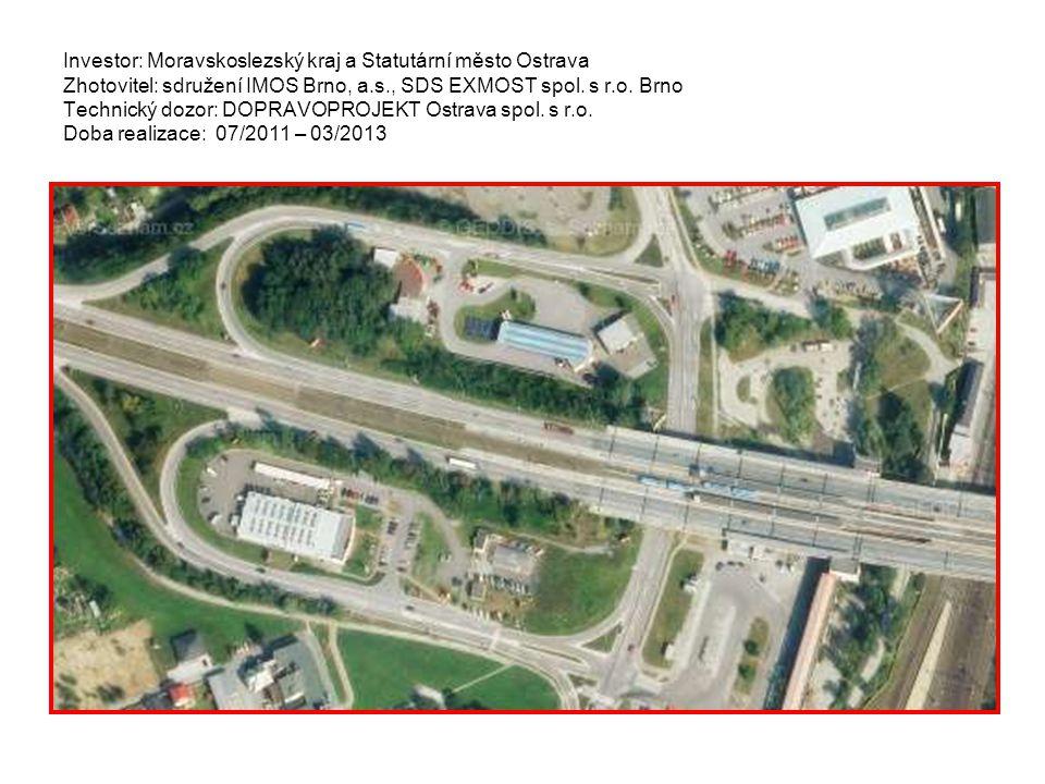 Investor: Moravskoslezský kraj a Statutární město Ostrava Zhotovitel: sdružení IMOS Brno, a.s., SDS EXMOST spol. s r.o. Brno Technický dozor: DOPRAVOP