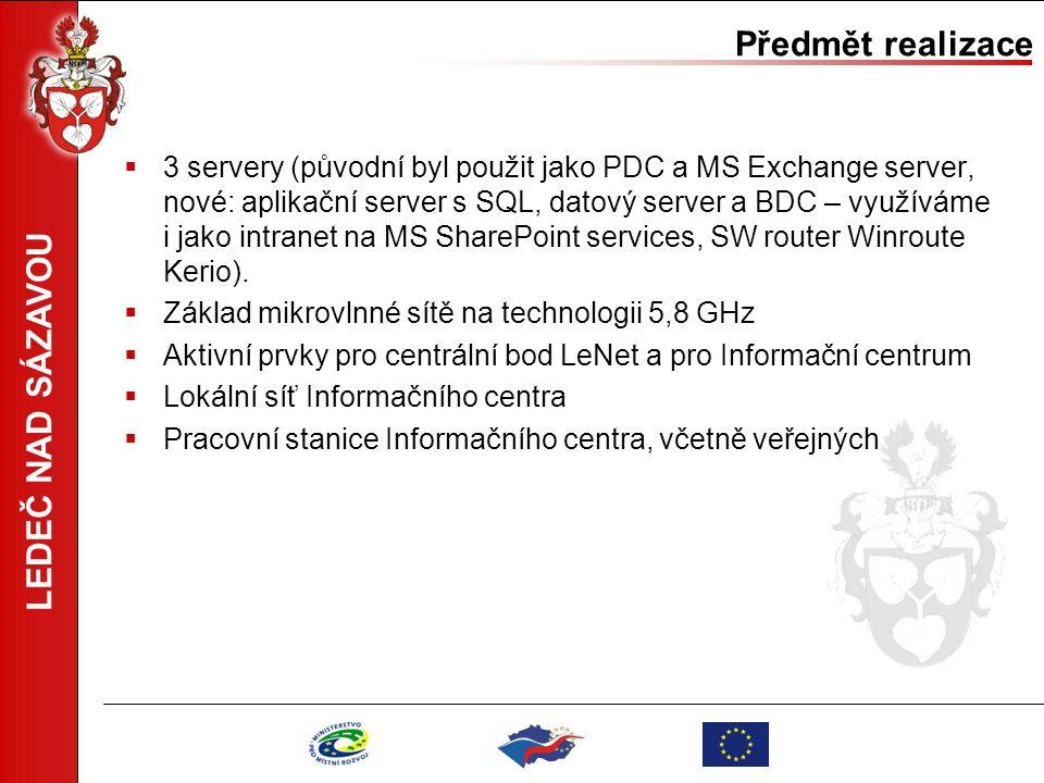 LEDEČ NAD SÁZAVOU Předmět realizace  3 servery (původní byl použit jako PDC a MS Exchange server, nové: aplikační server s SQL, datový server a BDC –