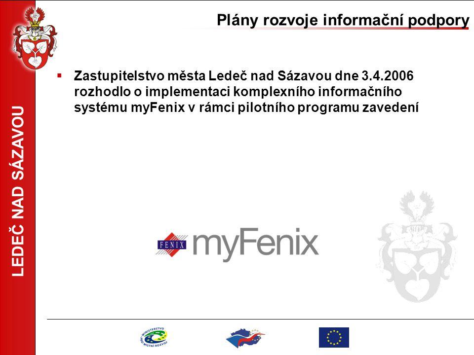 LEDEČ NAD SÁZAVOU Plány rozvoje informační podpory  Zastupitelstvo města Ledeč nad Sázavou dne 3.4.2006 rozhodlo o implementaci komplexního informačn