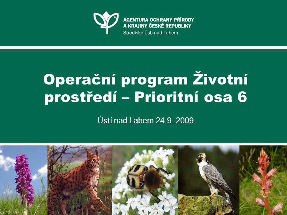 Operační program Životní prostředí – Prioritní osa 6 Ústí nad Labem 24.9. 2009