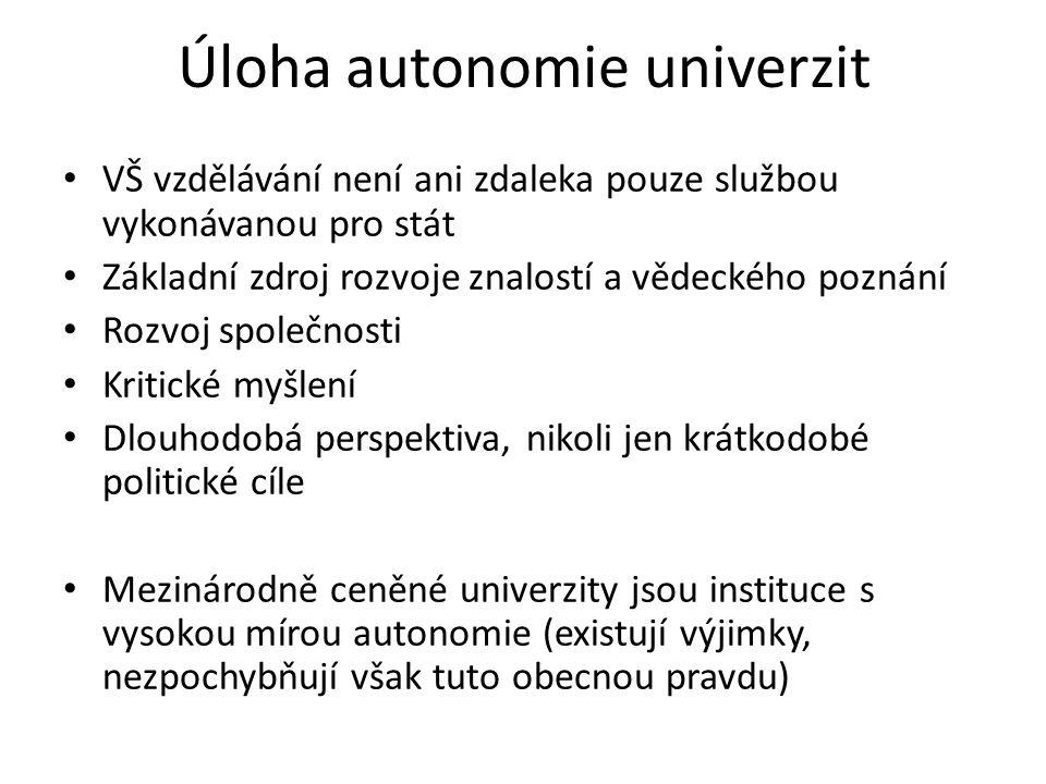 Úloha autonomie univerzit • VŠ vzdělávání není ani zdaleka pouze službou vykonávanou pro stát • Základní zdroj rozvoje znalostí a vědeckého poznání •