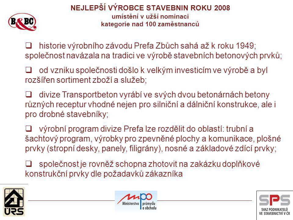  historie výrobního závodu Prefa Zbůch sahá až k roku 1949; společnost navázala na tradici ve výrobě stavebních betonových prvků;  od vzniku společn