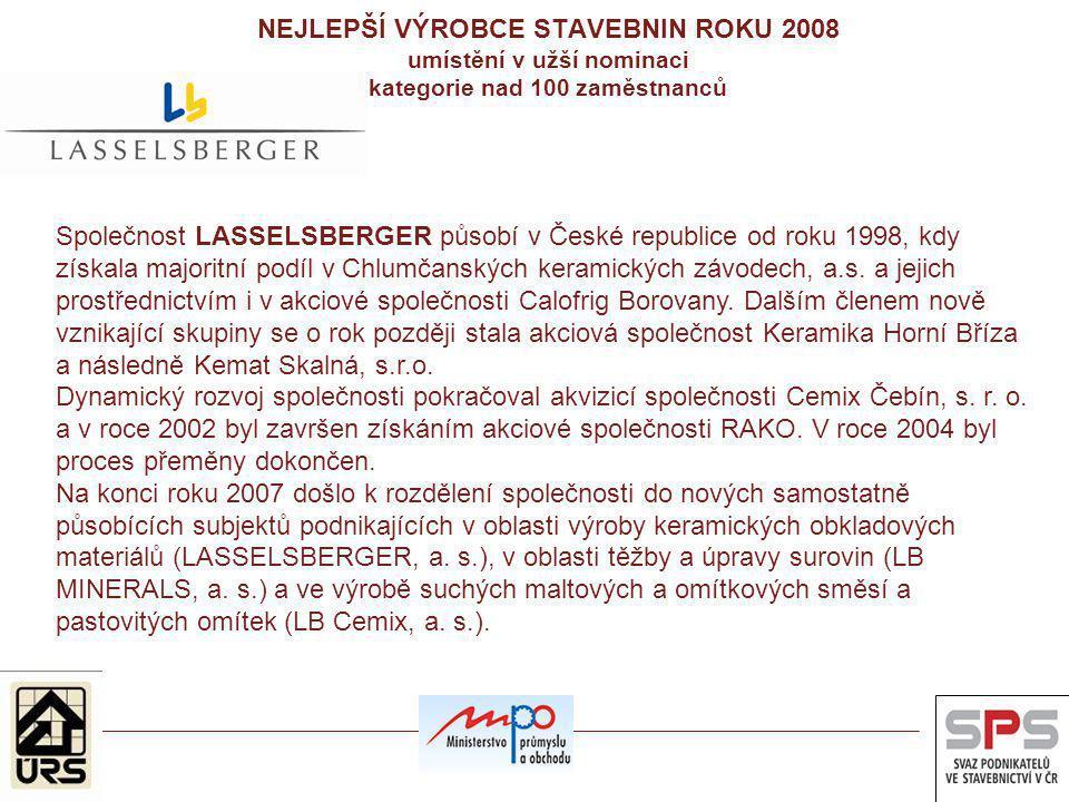 Společnost LASSELSBERGER působí v České republice od roku 1998, kdy získala majoritní podíl v Chlumčanských keramických závodech, a.s. a jejich prostř
