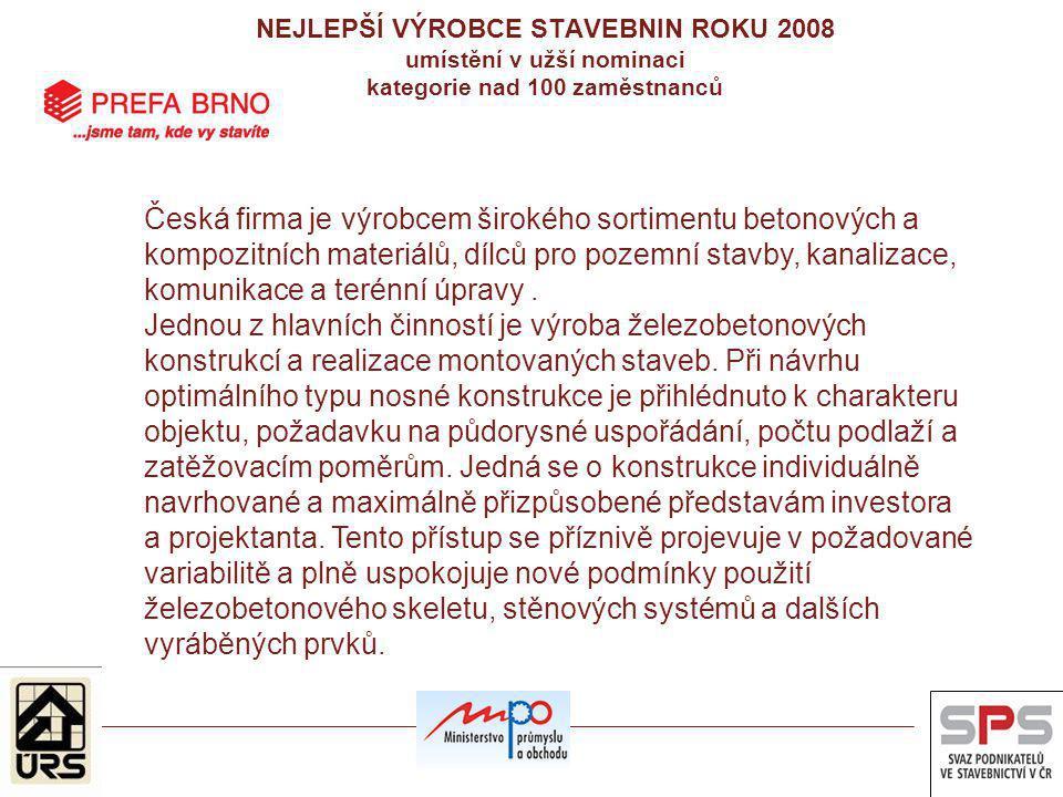 Česká firma je výrobcem širokého sortimentu betonových a kompozitních materiálů, dílců pro pozemní stavby, kanalizace, komunikace a terénní úpravy. Je