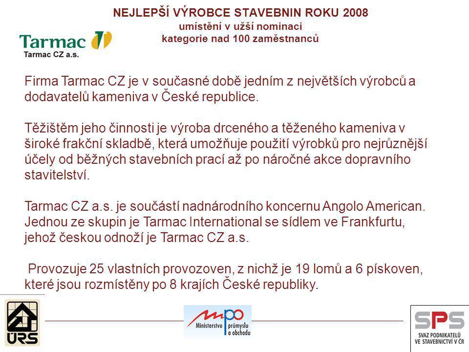 Firma Tarmac CZ je v současné době jedním z největších výrobců a dodavatelů kameniva v České republice. Těžištěm jeho činnosti je výroba drceného a tě