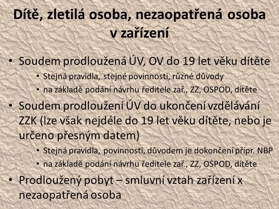 Prodloužený pobyt (dobrovolný pobyt) vymezení • Smluvní vztah mezi zařízením a nezaopatřenou osobou vymezený v z.
