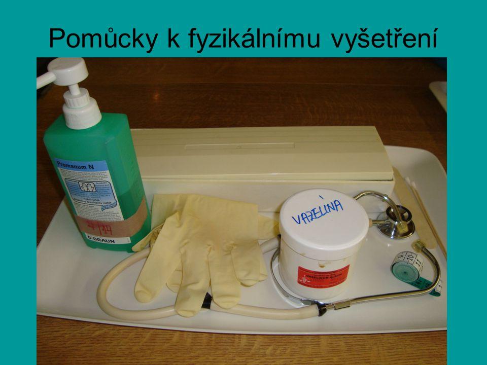 Metody Pohled – aspekce, inspekce Pohmat – palpace Poklep – perkuse Poslech – auskultace Per rectum Event.