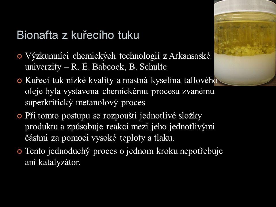 Bionafta z kuřecího tuku Výzkumníci chemických technologií z Arkansaské univerzity – R.