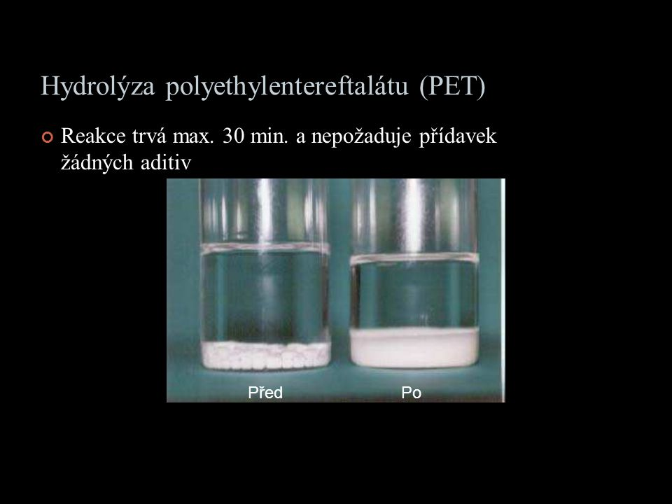Hydrolýza polyethylentereftalátu (PET) Reakce trvá max.
