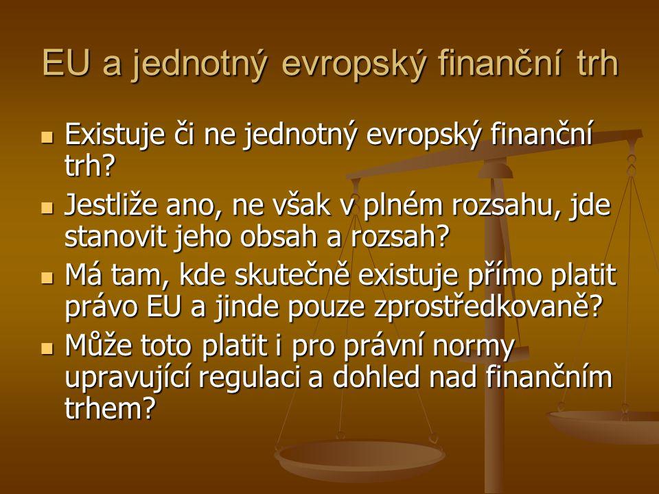 EU a jednotný evropský finanční trh  Existuje či ne jednotný evropský finanční trh.