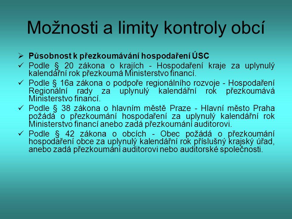 Možnosti a limity kontroly obcí  Limity dané předmětem a hledisky přezkoumání  Předmět přezkoumání stanoven § 2 zákona č.