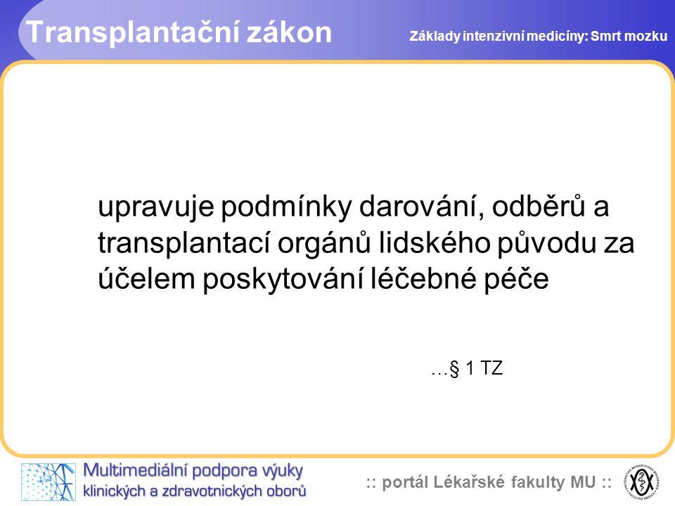 :: portál Lékařské fakulty MU :: Transplantační zákon upravuje podmínky darování, odběrů a transplantací orgánů lidského původu za účelem poskytování