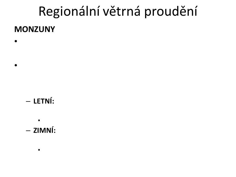 Regionální větrná proudění MONZUNY • • – LETNÍ: • – ZIMNÍ: •