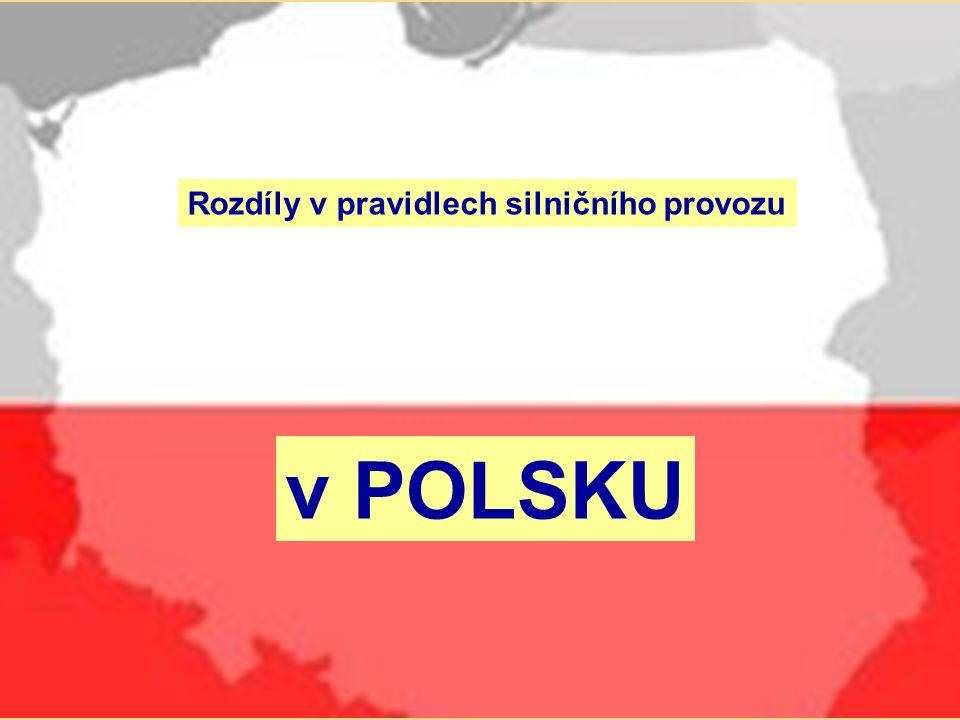 Rozdíly v pravidlech silničního provozu v POLSKU