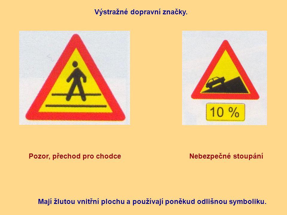 Pozor, přechod pro chodceNebezpečné stoupání Výstražné dopravní značky. Mají žlutou vnitřní plochu a používají poněkud odlišnou symboliku.