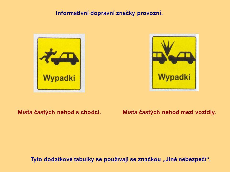 """Místa častých nehod s chodci.Místa častých nehod mezi vozidly. Informativní dopravní značky provozní. Tyto dodatkové tabulky se používají se značkou """""""