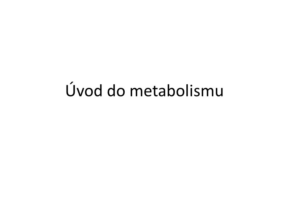 Úvod do metabolismu