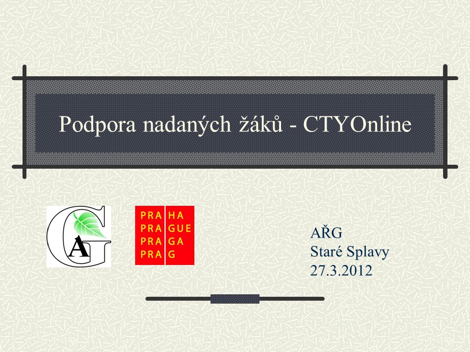 Podpora nadaných žáků - CTYOnline AŘG Staré Splavy 27.3.2012