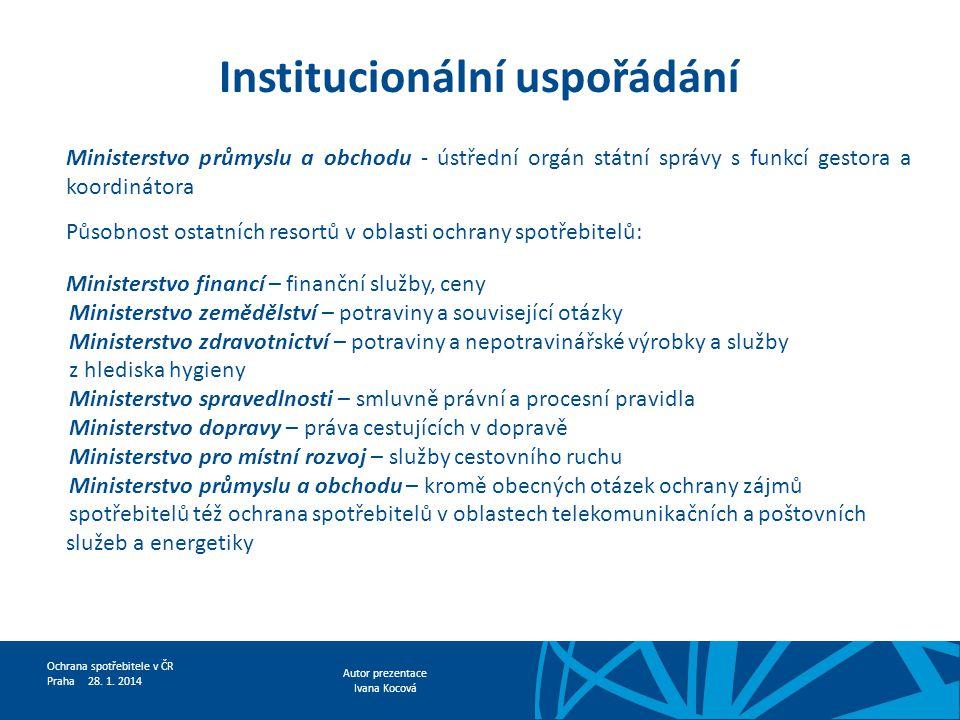 Autor prezentace Ivana Kocová Ochrana spotřebitele v ČR Praha 28.